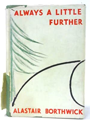 Always a Little Further: Borthwick, Alastair