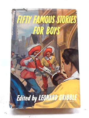 Fifty Famous Stories For Boy: Leonard Gribble