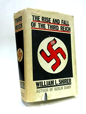 The Rise and Fall of the Third: William L Shirer