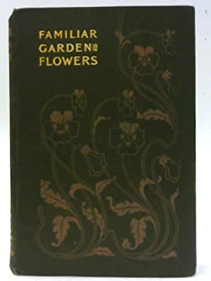 Familiar Garden Flowers, Fourth Series Continued &: Shirley Hibberd