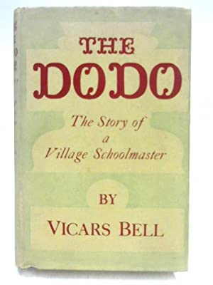The Dodo: The Story of a Village: Vicars Bell