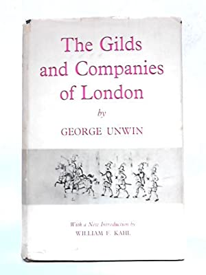 The Gilds And Companies Of London: George Unwin