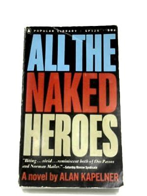 All The Naked Heroes: Alan Kapelner