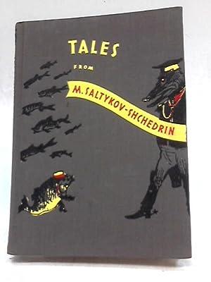 Tales from M. Saltykov-Shchedrin: Saltykov-Shchedrin, M.
