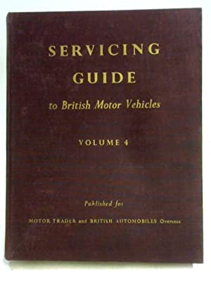 Servicing Guide to British Motor Vehicles Vol: A.J.K. Moss
