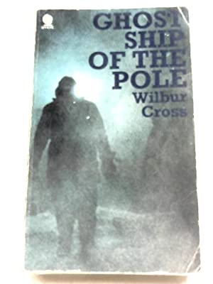 Ghost Ship Of The Pole: Wilbur Cross