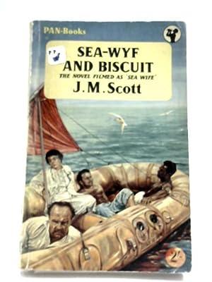 Sea-Wyf And Biscuit: J. M. Scott