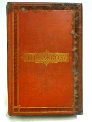 The Argosy: A Magazine of Tales, Travels, Essays & Poems, Midsummer Volume