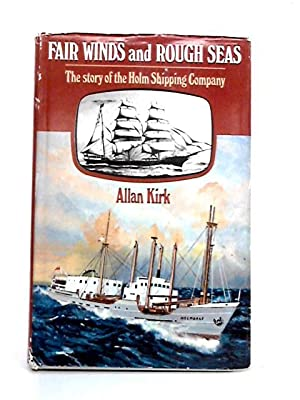 Fair Winds and Rough Seas: Story of: Alan A. Kirk