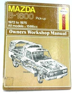 mazda b1600 workshop manual abebooks rh abebooks com Mazda B1800 mazda b1600 workshop manual free download