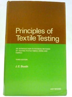 Principles of Textile Testing: Booth, J.E.