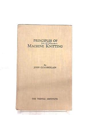 Principles of Machine Knitting: Chamberlain, J