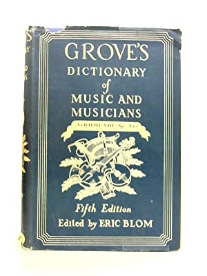 Grove's Dictionary of Music and Musicians: Vol: Eric Blom (ed)