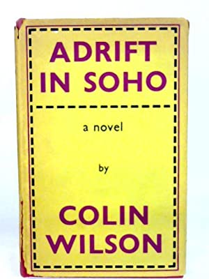 Adrift in Soho: Colin Wilson