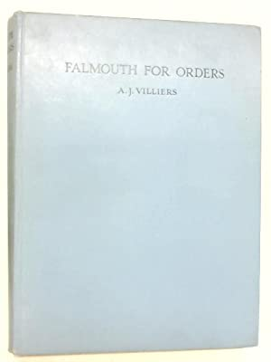Falmouth For Orders The Story Of The: A J Villiers,