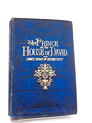 The Prince of the House of David: Rev. J. H.