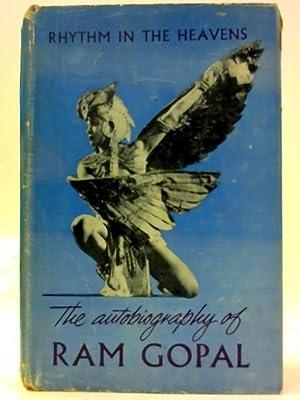 Rhythm in the Heavens. An Autobiography: Gopal, Ram.