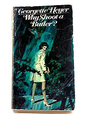 Why Shoot a Butler: Georgette Heyer