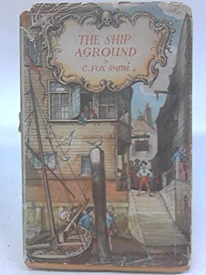 The Ship Aground. A Tale of Adventure: C. Fox Smith