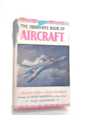 The Observer's Book Of Aircraft: William Green &
