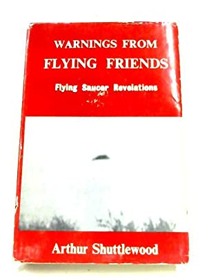 Warnings From Flying Friends: Arthur Shuttlewood