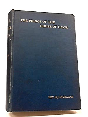 The Prince of The House of David;: J. H Ingraham