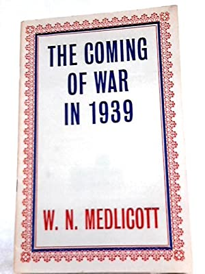 The Coming of War in 1939: W. N. Medlicott