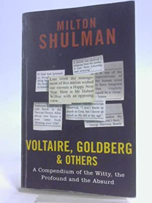 Voltaire, Goldberg and Others: A Compendium of the Witty, the Profound and the Absurd