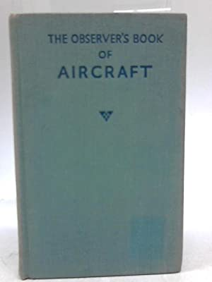 "The Observer""s Book of Aircraft: William Green &"
