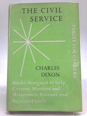The Civil Service: Charles Dixon