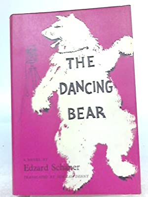 The Dancing Bear: Edzard Schaper