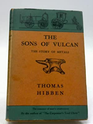 The Sons of Vulcan: The Story of: Thomas Hibben
