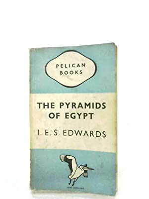The Pyramids Of Egypt: I. E. S.