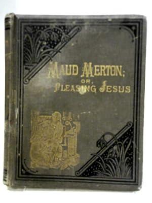 Maud Merton or Pleasing Jesus: Fannie Eden