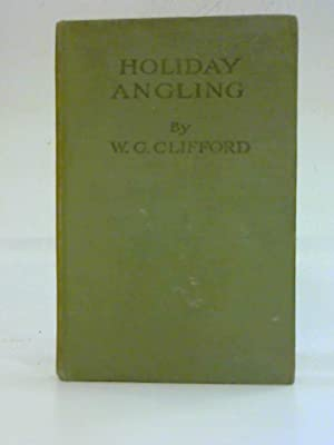 Holiday Angling: W.G. Clifford