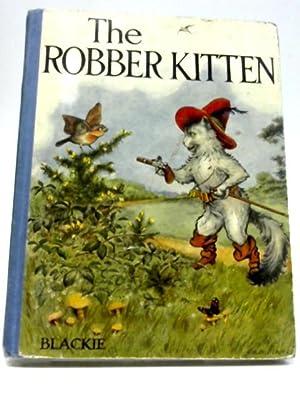 The Robber Kitten: R M Ballantyne