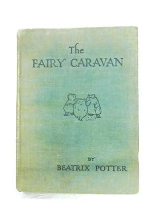 The Fairy Caravan: Beatrix Potter