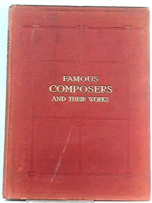Famous Composers and their Works Vol. IV: John Knowles Paine,