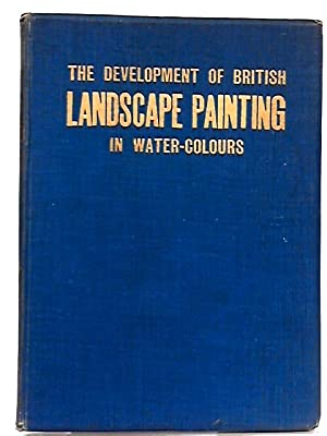 The Development of British Landscape Painting in: Charles Holme (Ed.)