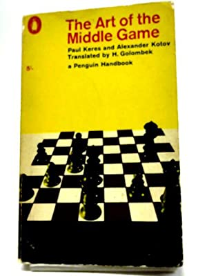 The Art of The Middle Game: Paul Keres