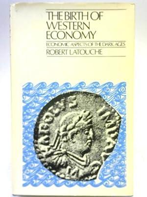 Birth of Western Economy: Economic Aspects of: Robert Latouche