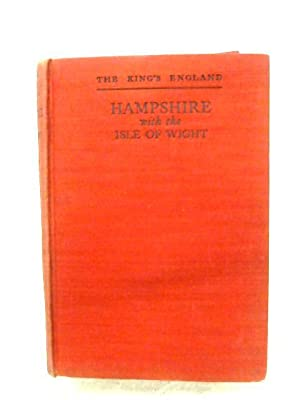 Hampshire, With The Isle Of Wight: Arthur Mee (Editor)