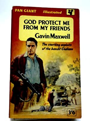 God Protect Me From My Friends: Gavin Maxwell