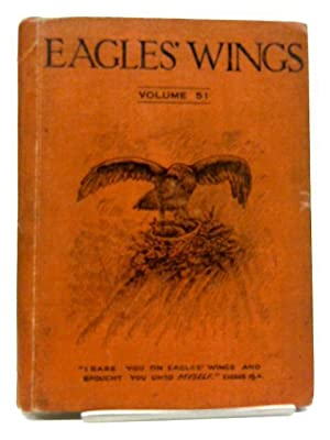 Eagles Wings An Illustrated Monthly Magazine for the Young Volume 51: Various