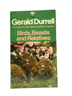 Birds, Beasts and Relatives: Sequel to My: Gerald Durrell