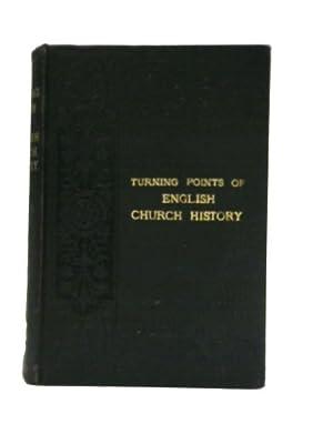 Turning Points of English Church History: Rev. Edward L.