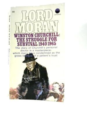 Winston Churchill:The Struggle for Survival 1940-1965.: Lord Moran