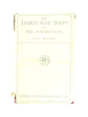 The Thirty-Nine Steps; The Power-House.: John Buchan
