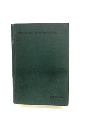 Selections From Tales Of The Borders And: John Mackay Wilson