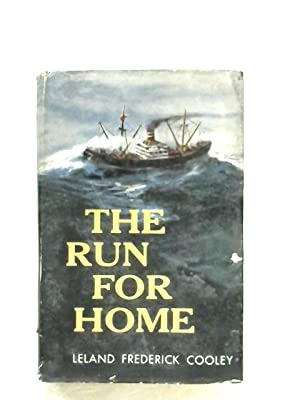 The Run For Home: Leland Frederick Cooley